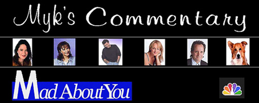 Myk's Mad About You Commentary